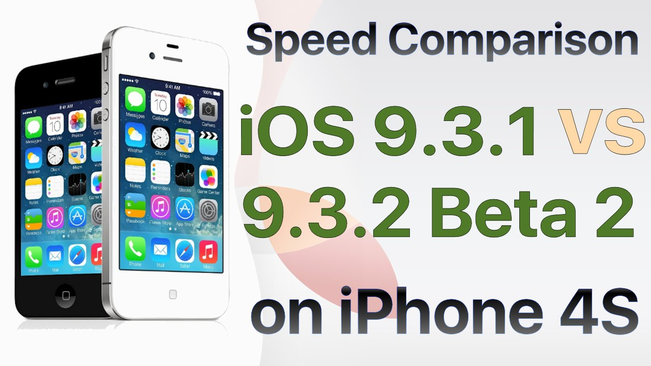 iPhone 4S iOS 9.3.1 vs iOS 9.3.2 Beta 2 / Public Beta 2 Build #13F61 ...